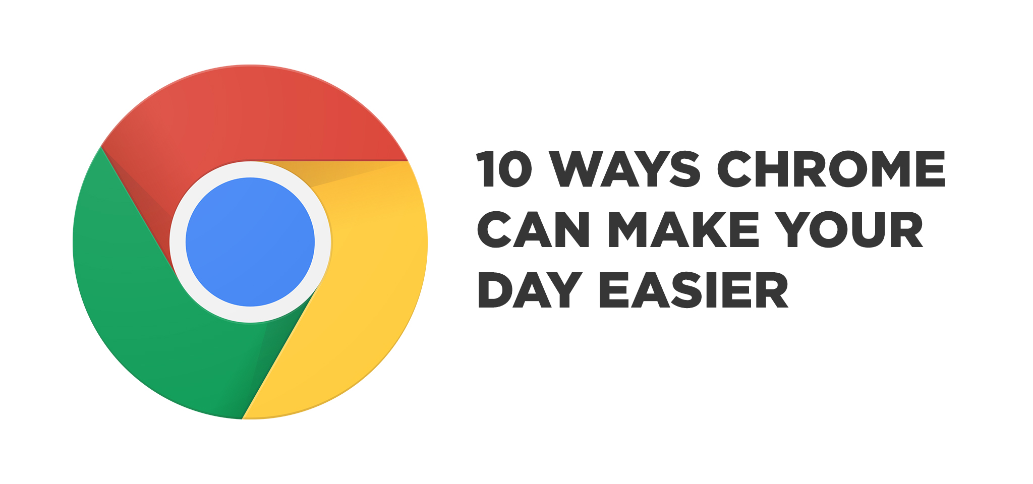 10 tips to making Google Chrome easier to use