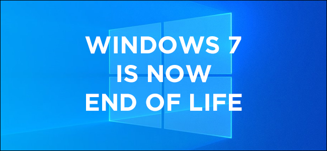 Windows 7 Support Has Ended